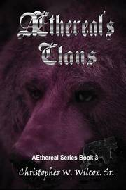 Aethereal's Clans by Christopher W Wilcox