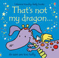 That's Not My Dragon (Touch & Feel) by Fiona Watt