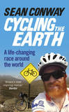 Cycling the Earth: A Life-Changing Race Around the World by Sean Conway