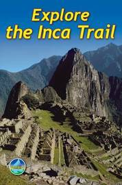 Explore the Inca Trail by Jacquetta Megarry