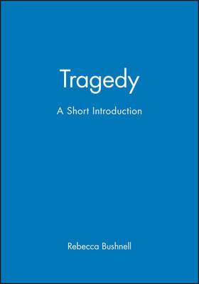 Tragedy by Rebecca Bushnell