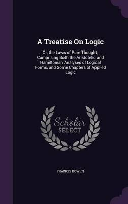 A Treatise on Logic by Francis Bowen image