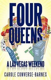 Four Queens: A Las Vegas Weekend by Carole Converse-Barnes
