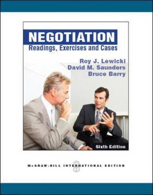 Negotiation: Readings, Exercises, and Cases by Roy J Lewicki