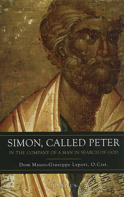 Simon, Called Peter by Dom Mauro-Giuseppe Lepori