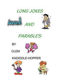Long Jokes and Parable's by CLEM KADIDDLE-HOPPER