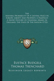 The Natural Probability of a Lasting Peace in Europe; Liberty and Property, a Pamphlet; A Short History of Standing Armies in England; The State of the Nation (1732) by Erasmus Philips
