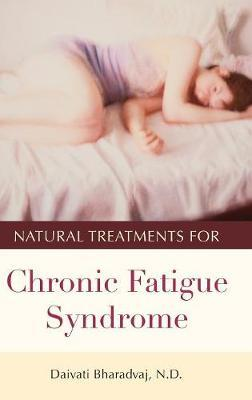 Natural Treatments for Chronic Fatigue Syndrome by Daivati Bharadvaj image