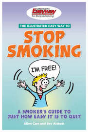 Allen Carrs Illustrated Easyway to Stop Smoking by Allen Carr