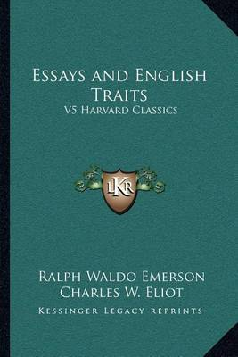 essays and english traits emerson Online library of liberty ralph waldo emerson, the works of ralph waldo emerson, vol 5 (english traits) [1909] also in the.