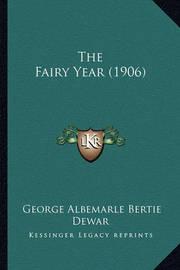 The Fairy Year (1906) by George Albemarle Bertie Dewar