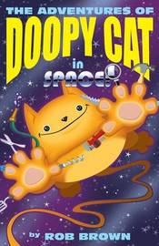 The Adventures of Doopy Cat in Space by Rob Brown
