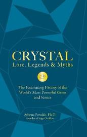 Crystal Lore, Legends & Myths by Athena Perrakis
