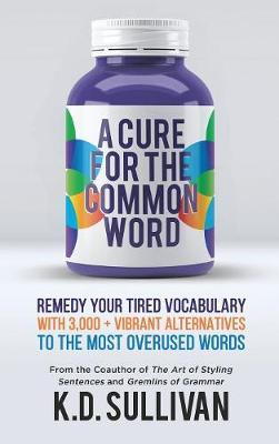 A Cure for the Common Word by K.D. Sullivan image