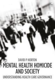 Mental Health Homicide and Society by David Horton