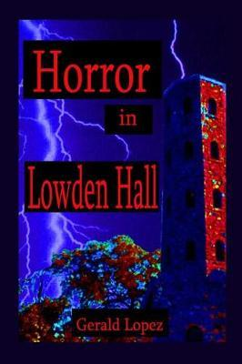 Horror in Lowden Hall by Gerald Lopez