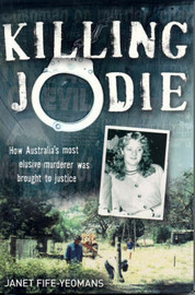 Killing Jodie: How Australia's Most Elusive Murderer Was Brought to Justice by Janet Fife-Yeomans image
