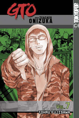 GTO: Great Teacher Onizuka: v. 7 by Tohru Fujisawa image