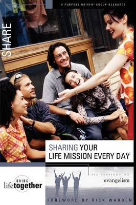 Sharing Your Life Mission Every Day: Six Sessions on Evangelism by Brett Eastman