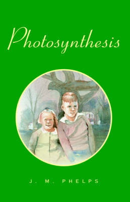 Photosynthesis by J. M. Phelps