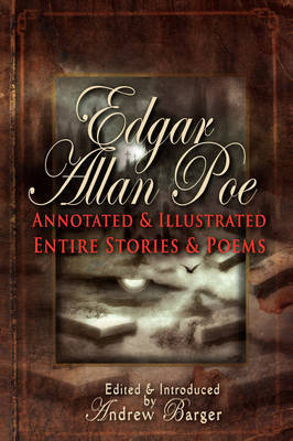 Edgar Allan Poe Annotated and Illustrated Entire Stories and Poems by Edgar Allan Poe