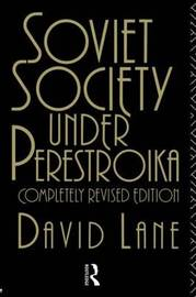 Soviet Society Under Perestroika by David Lane image