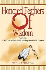Honored Feathers of Wisdom by Robert L. Boggs image