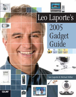 Leo Laporte's Gadget Guide: 2005 by Michael Miller image