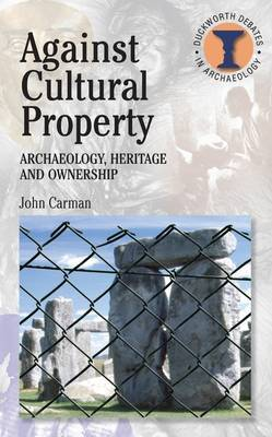 Against Cultural Property by John Carman image