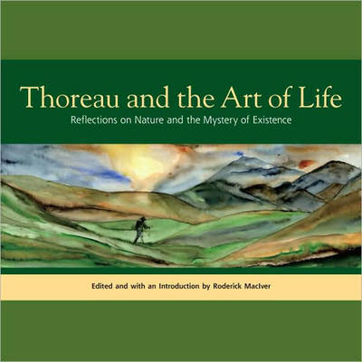 Thoreau And The Art Of Life by Roderick MacIver