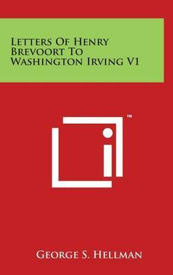 Letters of Henry Brevoort to Washington Irving V1 by George S. Hellman image