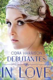 Debutantes: In Love by Cora Harrison