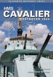 HMS Cavalier: Destroyer 1944 by Richard Johnstone-Bryden