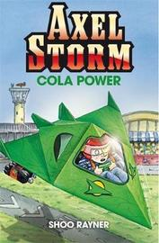 Axel Storm: Cola Power by Shoo Rayner