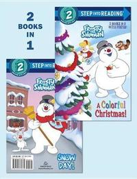 A Colorful Christmas!/Snow Day! (Frosty the Snowman) by Courtney Carbone