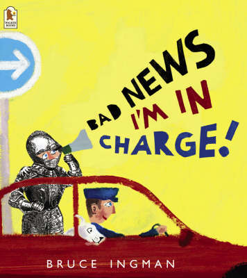 Bad News, I'm In Charge! by Bruce Ingman image