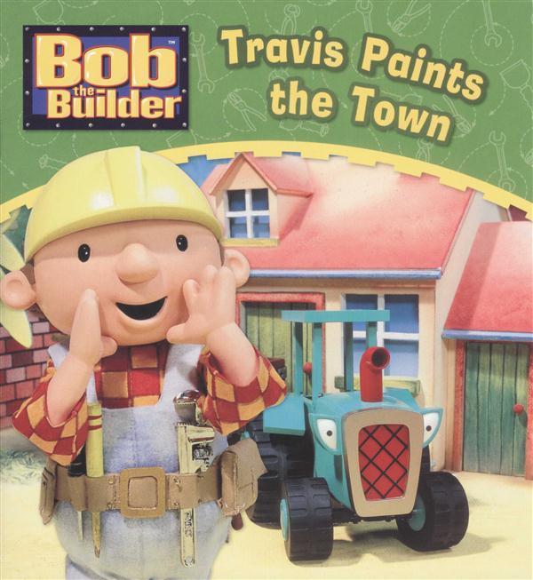 Bob the Builder : Travis Paints the Town
