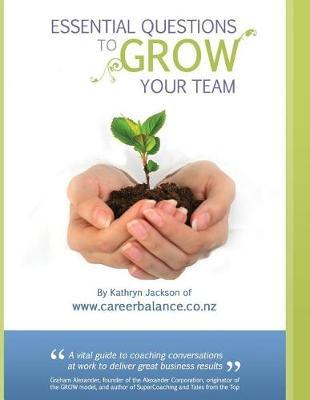 Essential Questions to GROW Your Team by Kathryn Jackson image