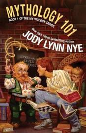 Mythology 101 by Jody Lynn Nye