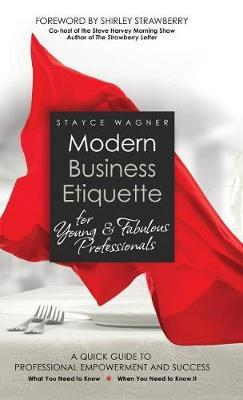 Modern Business Etiquette for Young & Fabulous Professionals by Stayce Wagner