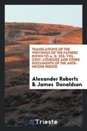 Translations of the Writtings of the Fathers Down to A. D. 325; Vol. XXIV by Alexander Roberts image