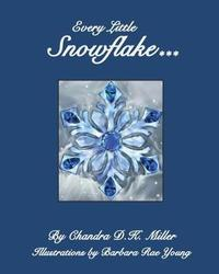 Every Little Snowflake by Chandra D K Miller image
