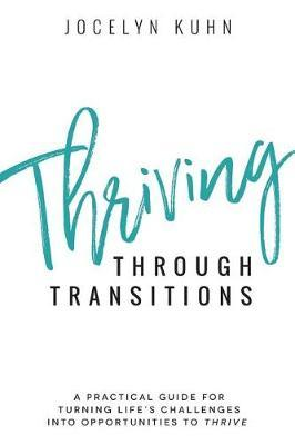 Thriving Through Transitions by Jocelyn Kuhn image