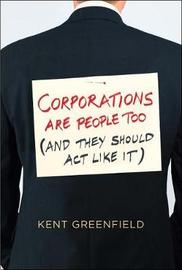 Corporations Are People Too by Kent Greenfield image