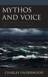 Mythos and Voice by Charles Underwood