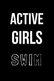 Active Girls Swim by Hunter Leilani Elliott