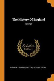 The History of England; Volume 9 by ***** M*** *****