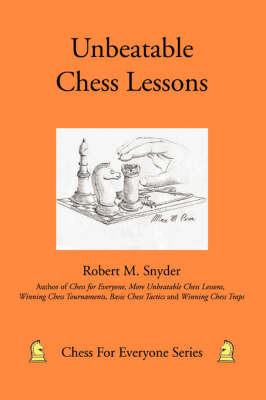 Unbeatable Chess Lessons by Robert M Snyder image