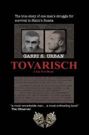 Tovarisch, I Am Not Dead by Garri, S. Urban
