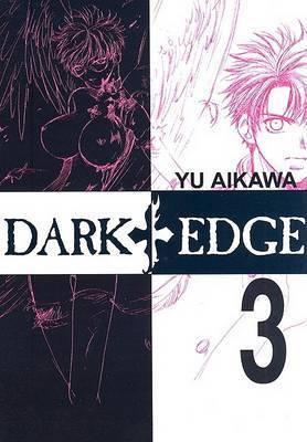 Dark Edge: v. 3 by Yu Aikawa